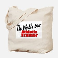 """The World's Best Athletic Trainer"" Tote Bag"