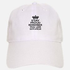 Stay Proud Remember You Are South African Baseball Baseball Cap