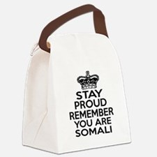 Stay Proud Remember You Are Somal Canvas Lunch Bag