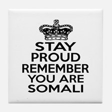 Stay Proud Remember You Are Somali Tile Coaster