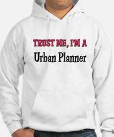 Trust Me I'm a Urban Planner Hoodie