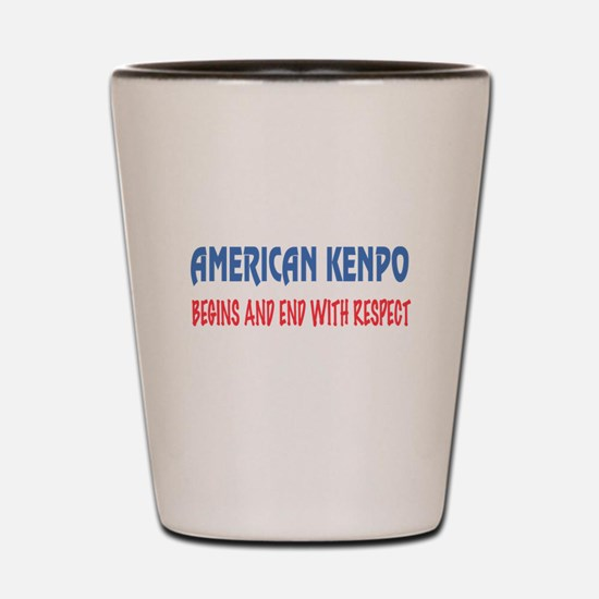 American Kenpo Begins and end with resp Shot Glass