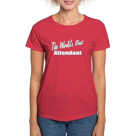 """The World's Best Attendant"" Women's Dark T-Shirt"
