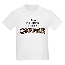 Banker Need Coffee T-Shirt