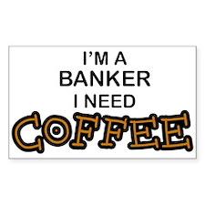 Banker Need Coffee Rectangle Decal