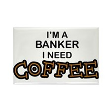 Banker Need Coffee Rectangle Magnet