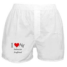 I Love My Belarusian Boyfriend Boxer Shorts