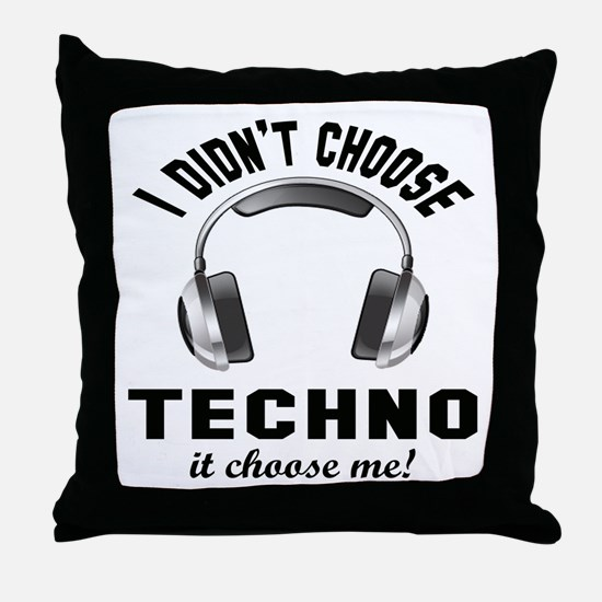 I didn't choose Techno Throw Pillow