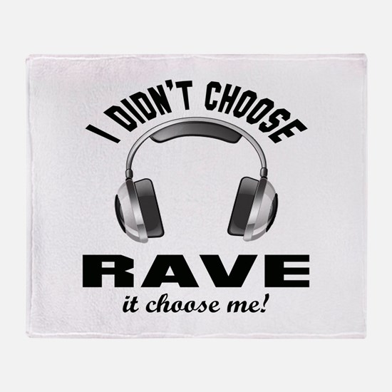 I didn't choose Rave Throw Blanket