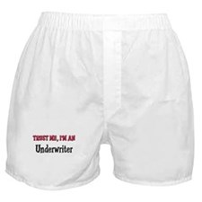 Trust Me I'm an Underwriter Boxer Shorts