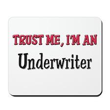 Trust Me I'm an Underwriter Mousepad