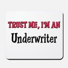 Trust Me I'm an Underwriter Mousepad
