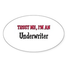 Trust Me I'm an Underwriter Oval Decal