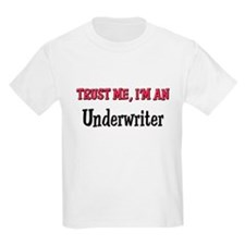 Trust Me I'm an Underwriter T-Shirt