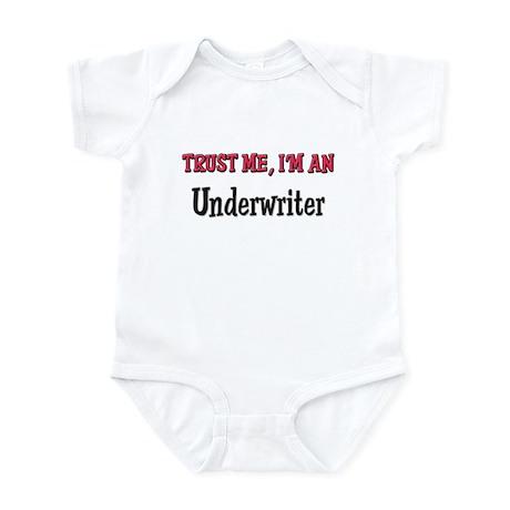 Trust Me I'm an Underwriter Infant Bodysuit