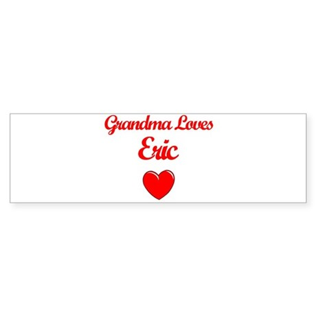 Grandma Loves Eric Bumper Sticker