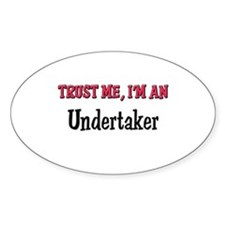 Trust Me I'm an Undertaker Oval Decal