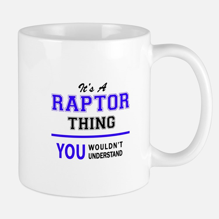 It's RAPTOR thing, you wouldn't understand Mugs