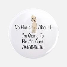 Baby Butt Aunt Again Button