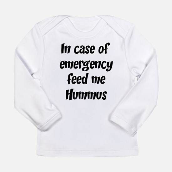 Feed me Hummus Long Sleeve T-Shirt