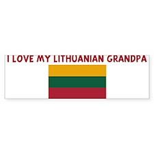 I LOVE MY LITHUANIAN GRANDPA Bumper Bumper Sticker