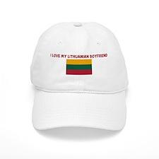 I LOVE MY LITHUANIAN BOYFRIEN Baseball Cap