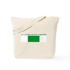 50 PERCENT LIBYAN IS BETTER T Tote Bag