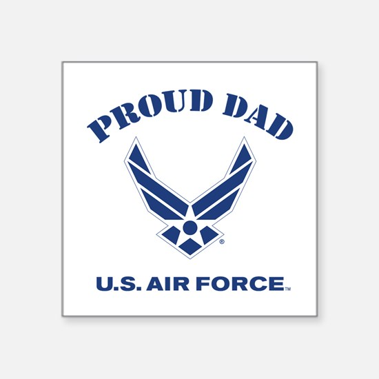"Proud US Air Force Dad Square Sticker 3"" x 3"""