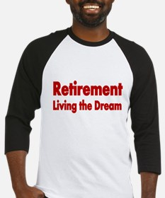 RETIREMENT Living the Dreams 2 Baseball Jersey