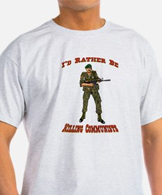 Rather Be Killing Commies T-Shirt