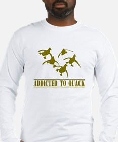 Addicted to Quack T-shirt Long Sleeve T-Shirt
