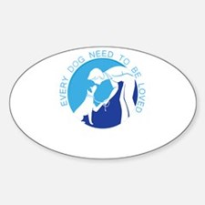 every dog need to be loved Decal