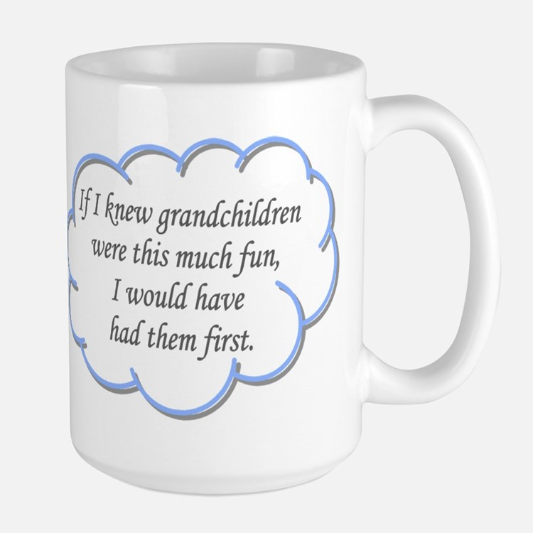 If I knew grandchildren... Mugs