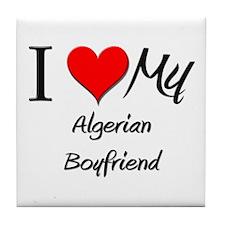 I Love My Algerian Boyfriend Tile Coaster