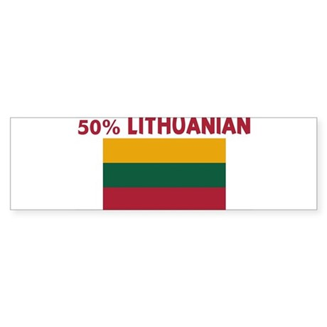 50 PERCENT LITHUANIAN Bumper Sticker