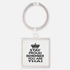 Stay Proud Remember You Are Thai Square Keychain