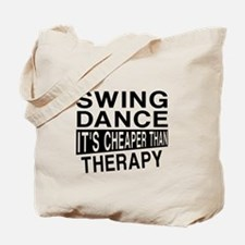 Swing Dance It Is Cheaper Than Therapy Tote Bag