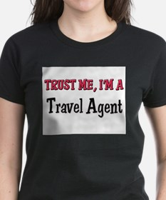 Trust Me I'm a Travel Agent Tee