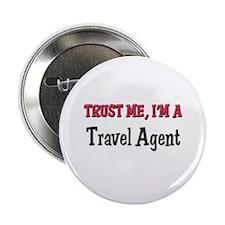 "Trust Me I'm a Travel Agent 2.25"" Button"