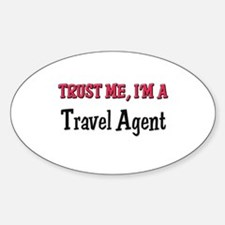 Trust Me I'm a Travel Agent Oval Decal