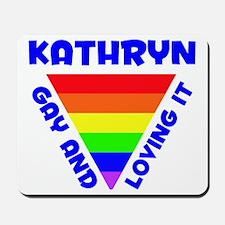 Kathryn Gay Pride (#005) Mousepad