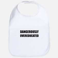 Dangerously Overeducated Baby Bib