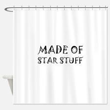 Made Of Star Stuff Shower Curtain
