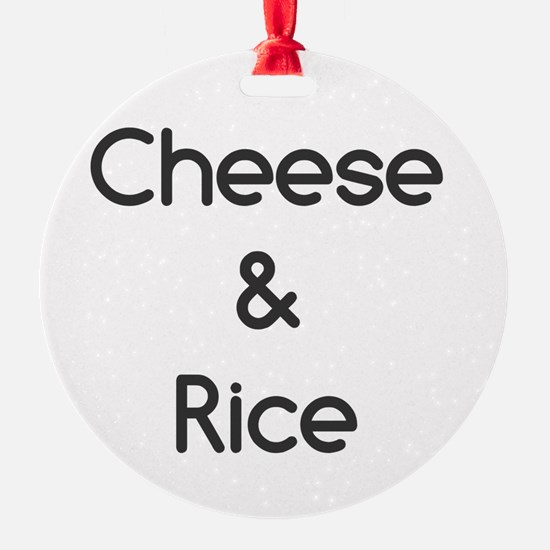 Cheese And Rice Ornament