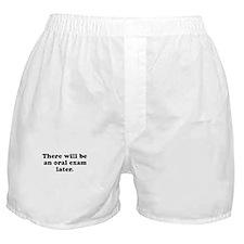 Oral Exam ~  Boxer Shorts