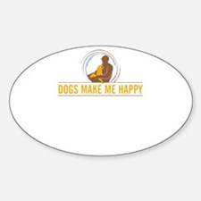 dogs make me happy Decal