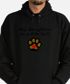 My Daughter Is A Pit Bull Sweatshirt