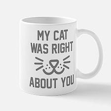 My Cat Was Right Mug