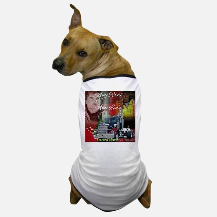 Any Road Any Load Dog T-Shirt