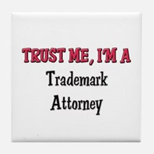 Trust Me I'm a Trademark Attorney Tile Coaster